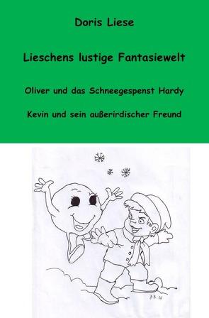 Lieschens lustige Fantasiewelt von Beger,  Jörg, Escher,  Inge, Liese,  Doris