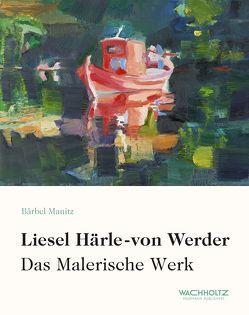 Liesel Härle-von Werder von Manitz,  Bärbel