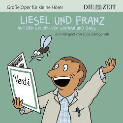 Liesel und Franz – auf den Spuren von Sopran und Bass Die ZEIT-Edition von Petzold,  Bert Alexander, Zamperoni,  Luca