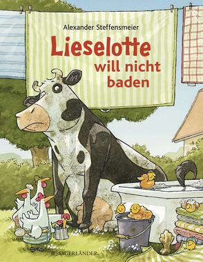Lieselotte will nicht baden von Steffensmeier,  Alexander