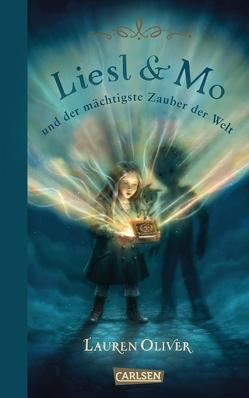 Liesl & Mo und der mächtigste Zauber der Welt von Acedera,  Kei, Diestelmeier,  Katharina, Oliver,  Lauren