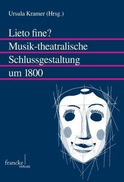 Lieto fine? Musik-theatralische Schlussgestaltung um 1800 von Kramer,  Ursula