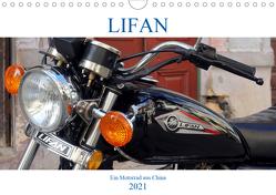 LIFAN – Ein Motorrad aus China (Wandkalender 2021 DIN A4 quer) von von Loewis of Menar,  Henning