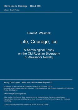 Life, Courage, Ice von Waszink,  Paul M.
