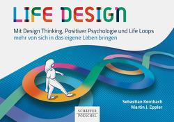 Life Design von Eppler,  Martin J., Kernbach,  Sebastian