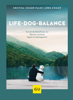 Life-Dog-Balance von Ziemer,  Jörg, Ziemer-Falke,  Kristina