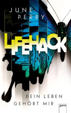 Life Hack. Dein Leben gehört mir von Perry,  June