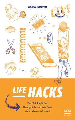 Life Hacks von Wilhelm,  Monika