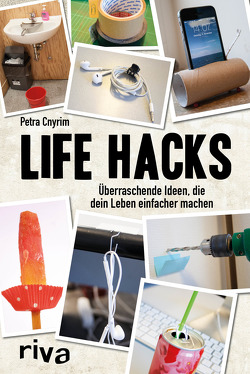 Life Hacks von Cnyrim,  Petra