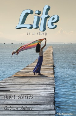 LIfe is a story von Anders,  Gudrun