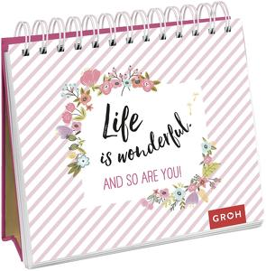 Life is wonderful. And so are you von Groh Redaktionsteam