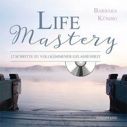 Life Mastery von Kündig,  Barbara
