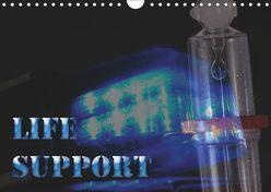 Life Support (Wandkalender 2019 DIN A4 quer)