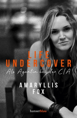 Life Undercover von Fox,  Amaryllis