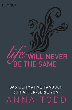 Life will never be the same von Heyne Verlag