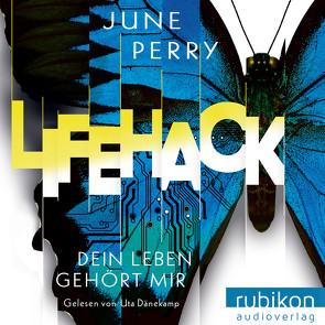 LifeHack. Dein Leben gehört mir von Perry,  June
