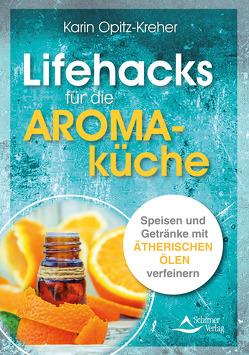 Lifehacks für die Aromaküche von Opitz-Kreher,  Karin