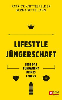 Lifestyle Jüngerschaft von Knittelfelder,  Patrick, Lang,  Bernadette