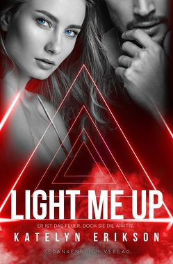 Light Me Up von Erikson,  Katelyn