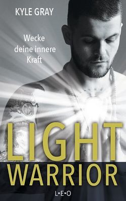 Light Warrior von Gray,  Kyle, Lehner,  Jochen