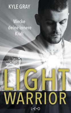 Light Warrior von Gray,  Kyle, Lehner,  Jochen