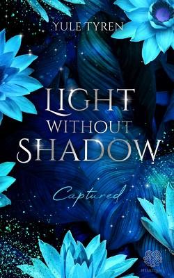 Light Without Shadow – Captured (Dark New Adult) von Tyren,  Yule