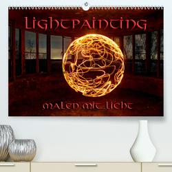 LIGHTPAINTING – malen mit Licht (Premium, hochwertiger DIN A2 Wandkalender 2021, Kunstdruck in Hochglanz) von Schneider,  Jens