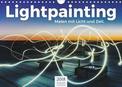 Lightpainting – Malen mit Licht und Zeit (Wandkalender 2018 DIN A4 quer) von Lederer,  Benjamin