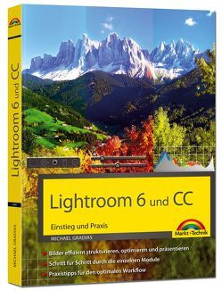 Lightroom 6 und CC – Einstieg und Praxis von Gradias,  Michael
