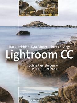 Lightroom CC – Schnell einsteigen – effizient einsetzen von Sänger,  Christian, Sänger,  Kyra, Treichler,  Frank