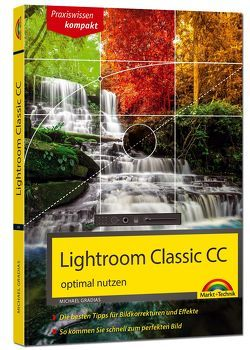 Lightroom Classic CC – optimal nutzen von Gradias,  Michael
