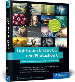 Lightroom Classic CC und Photoshop CC von Wolf,  Jürgen