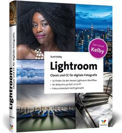 Lightroom Classic und CC für digitale Fotografie von Kelby,  Scott