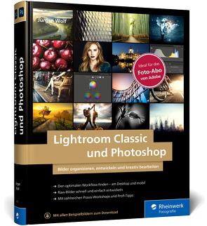 Lightroom Classic und Photoshop von Wolf,  Jürgen