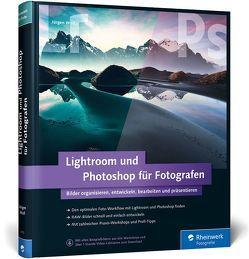 Lightroom und Photoshop für Fotografen von Wolf,  Jürgen
