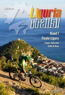 Liguria Trails! von Glaser,  Ralf
