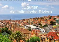 Ligurien – die italienische Riviera (Wandkalender 2018 DIN A3 quer) von Kruse,  Joana