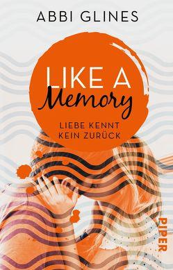 Like a Memory – Liebe kennt kein Zurück von Glines,  Abbi, Kubis,  Lene