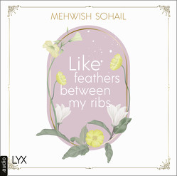 Like feathers between my ribs von Sohail,  Mehwish