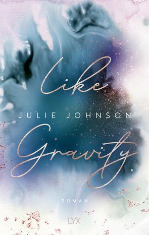 Like Gravity von Johnson,  Julie, Klüver Anika