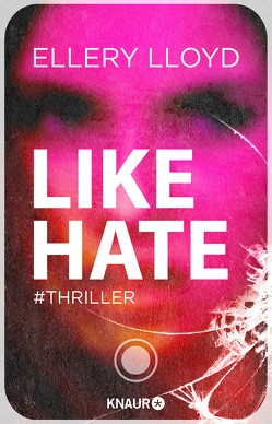 Like / Hate von Lloyd,  Ellery, Wallbaum,  Susanne