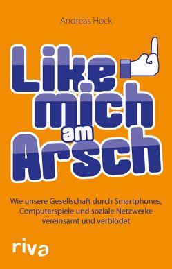 Like mich am Arsch von Hock,  Andreas