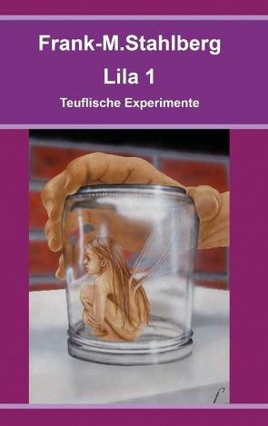 Lila 1  – Teuflische Experimente von Stahlberg,  Frank-M.