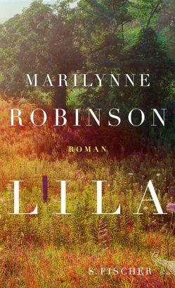 Lila von Robinson,  Marilynne, Strätling,  Uda