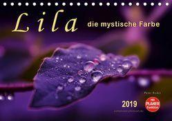 Lila – die mystische Farbe (Tischkalender 2019 DIN A5 quer) von Roder,  Peter