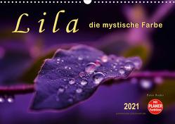 Lila – die mystische Farbe (Wandkalender 2021 DIN A3 quer) von Roder,  Peter