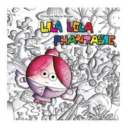 Lila Lela Phantasie von Weigel,  Christina Maria