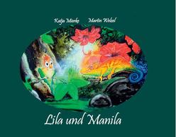 Lila und Manila von Mierke,  Katja, Welzel,  Martin