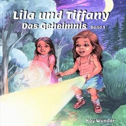 Lila und Tiffany von Wunder,  Kay
