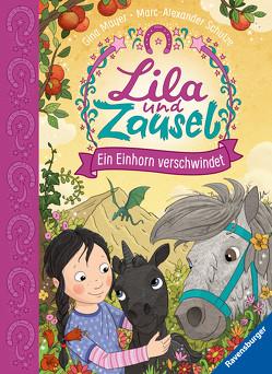 Lila und Zausel, Band 3: Ein Einhorn verschwindet von Mayer,  Gina, Schulze,  Marc-Alexander